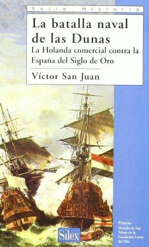 9788477371847: La batalla naval de las Dunas: La Holanda comercial contra la España del Siglo de Oro (Serie historia)