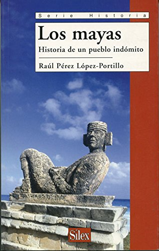 9788477371908: Los Mayas/ The Mayas: Historia de un pueblo indomito/ History of an Indomitable Town (Spanish Edition)