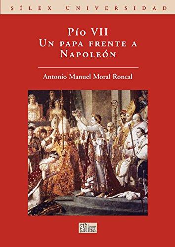 PÍO VII. UN PAPA FRENTE A NAPOLEON - MORAL RONCAL, ANTONIO MANUEL