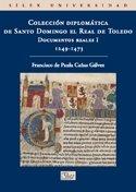 9788477372486: Colección Diplomática de Santo Domingo el Real de Toledo (Universidad (silex))