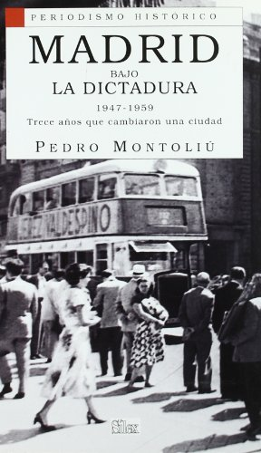 9788477374169: Madrid bajo la Dictadura 1947-1959 (Periodismo Histórico)