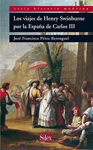 9788477374756: Los viajes de Henry Swinburne (Serie Historia Moderna)