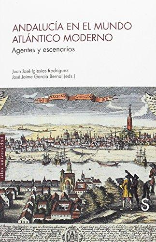 Andalucía en el mundo atlántico moderno: Agentes: Iglesias Rodríguez, Juan