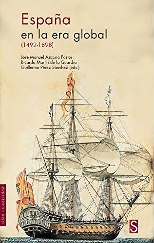 España en la era global (1942-1898): Pérez Sánchez, Guillermo;