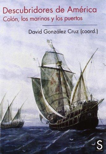 9788477377399: Descubridores de América: Colón, los marinos y los puertos (Sílex Universidad)