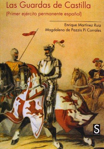 9788477377467: Las Guardas de Castilla: primer ejército permanente español