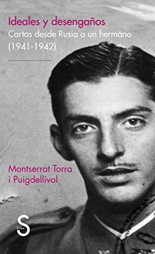 9788477378488: Ideales Y Desengaños. Cartas Desde Rusia A Un Hermano (1941-1942) (Serie Historia)