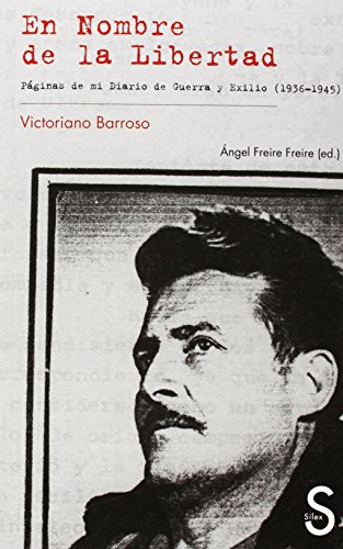 9788477378549: En nombre de la libertad. Páginas de mi Diario de Guerra y Exilio (1936-1945) (Serie Historia)
