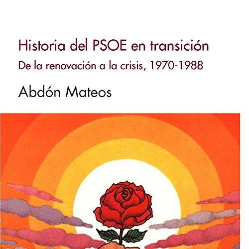 HISTORIA DEL PSOE EN TRANSICIÓN: DE LA: ABDÓN MATEOS