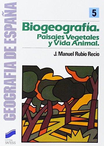 9788477380153: Biogeografia: Paisajes vegetales y vida animal (Coleccion Geografia de Espana) (Spanish Edition)