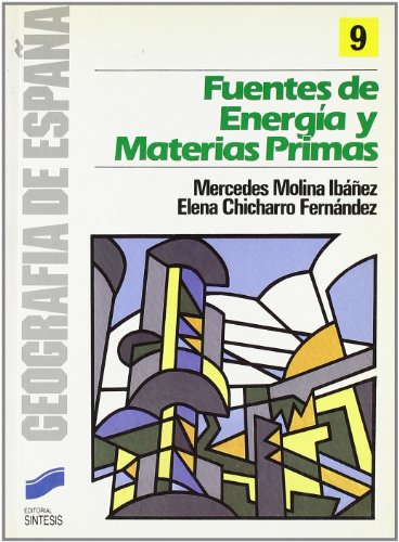 9788477380184: Fuentes de Energia y Materias Primas (Coleccion Geografia de Espa~na) (Spanish Edition)
