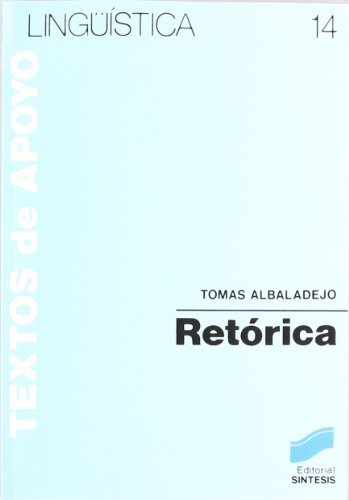 Retorica (Coleccion Linguistica) (Spanish Edition): Tomas Albaladejo