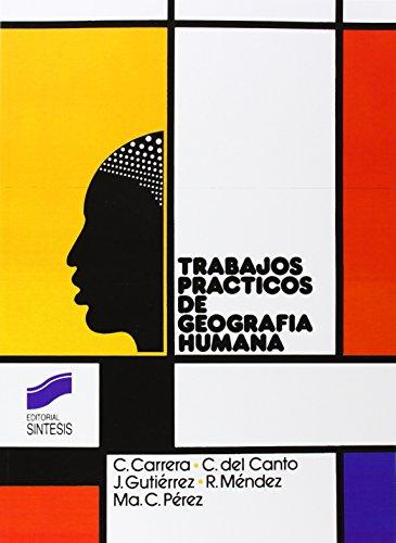 9788477380399: Trabajos Practicos de Geografia Humana (Coleccion Trabajos Practicos de Geografia) (Spanish Edition)