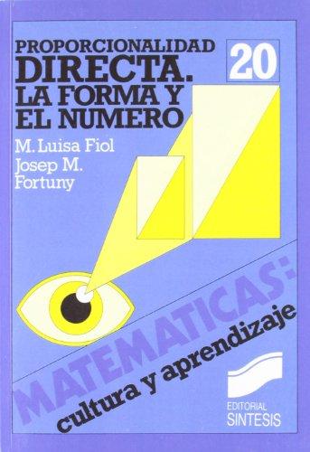 Proporcionalidad Directa: La Forma y El Numero: M Luisa Fiol,
