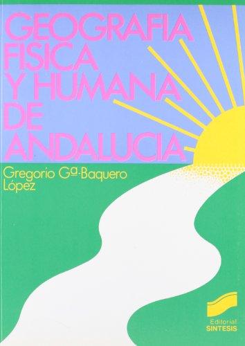 9788477380924: Geografía física y humana de Andalucía