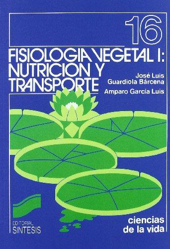 9788477380955: FISIOLOGIA VEGETAL I: NUTRICION (Ciencias Biológicas,Ciencias de la Vida)