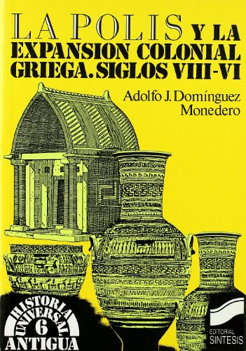 9788477381082: Polis y La Expansion Colonial Griega Siglos VIII-V (Spanish Edition)
