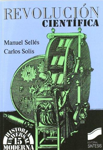 LA REVOLUCIÓN CIENTÍFICA: SELLÉS GARCÍA, MANUEL;SOLÍS