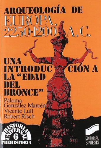 9788477381280: Arqueologia de Europa 2250-1200 A. C. (Historia Universal) (Spanish Edition)