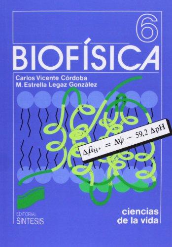 Biofísica: Vicente, Carlos; Legaz,