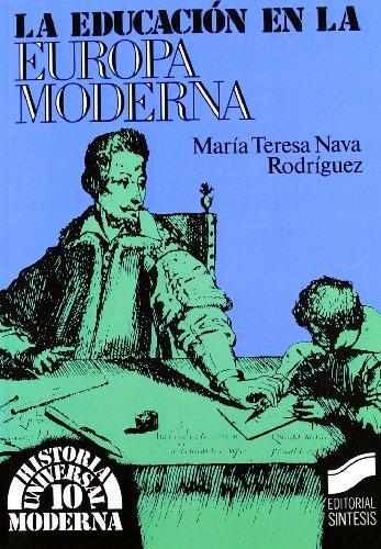 9788477381464: La educación en la Europa moderna (Historia universal. Moderna)