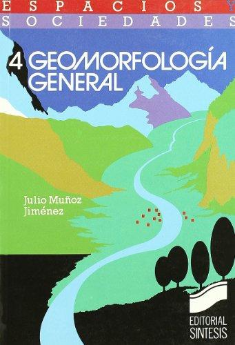 9788477381549: Geomorfología general (Espacios y sociedades)