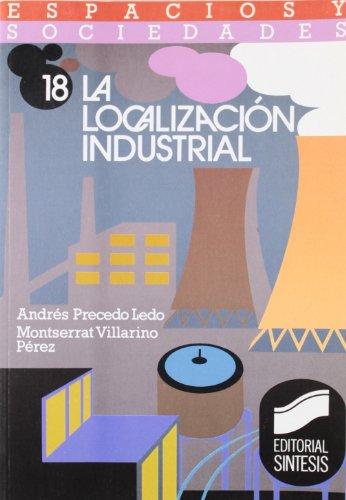 9788477381556: La localización industrial (Espacios y sociedades)