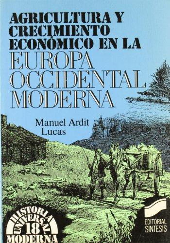 9788477381662: Agricultura y Crecimiento Economico En Europa Occi (Historia Universal) (Spanish Edition)