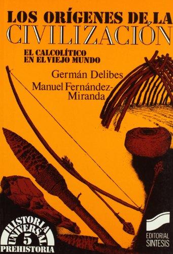 9788477381815: Los Origenes de la Civilizacion: El Calcolitico en el Viejo Mundo (Biblioteca de Cuentos Maravillosos) (Spanish Edition)
