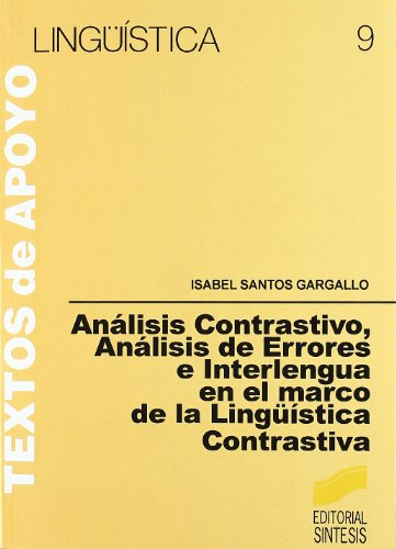 9788477381938: Análisis contrastivo, análisis de errores e interlengua en el marco (Lingüística)