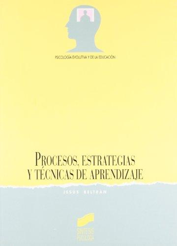 9788477381990: Procesos, estrategias y técnicas de aprendizaje: 2 (Síntesis psicología. Psicología evolutiva y de la educación)