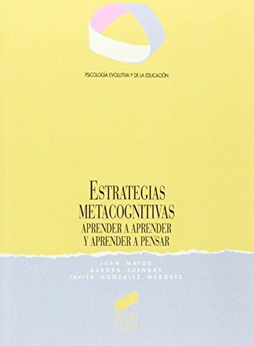 9788477382027: Estrategias metacognitivas: aprender a aprender y aprender a pensar (Síntesis psicología. Psicología evolutiva y de la educación)