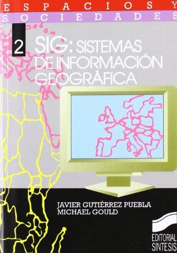 SIG, sistema de información geográfica: Gutiérrez Puebla, Javier/Gould,