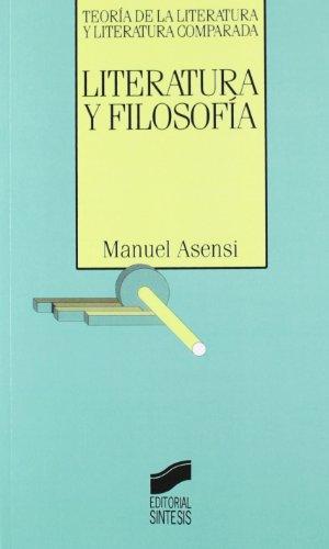9788477382744: Literatura y filosofía (Teoría de la literatura y literatura comparada)