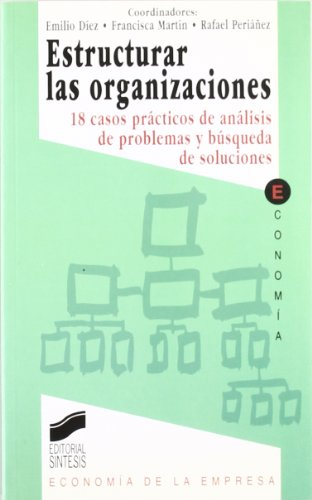 Estructurar Las Organizaciones (Spanish Edition): Diez, Emilio; Periaez,