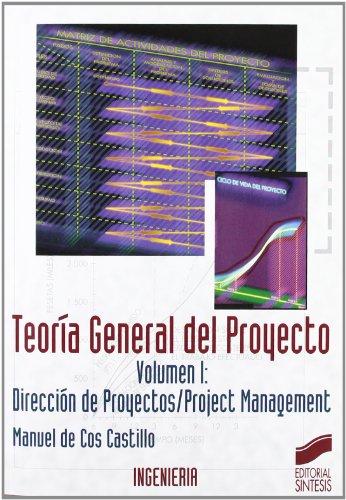 Teoria General del Proyecto - Volumen I: Manuel de Cos