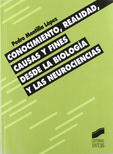 Conocimiento, realidad, causas y fines desde la biologia y las neurociencias (Spanish Edition): ...
