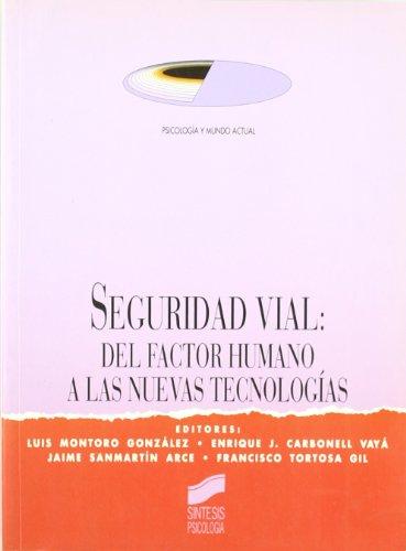 9788477383345: Seguridad Vial: del Factor Humano a Las Nuevas (Spanish Edition)