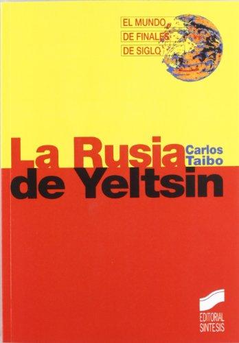 9788477383406: La Rusia de Yeltsin (Mundo de Finales de Siglo) (Spanish Edition)