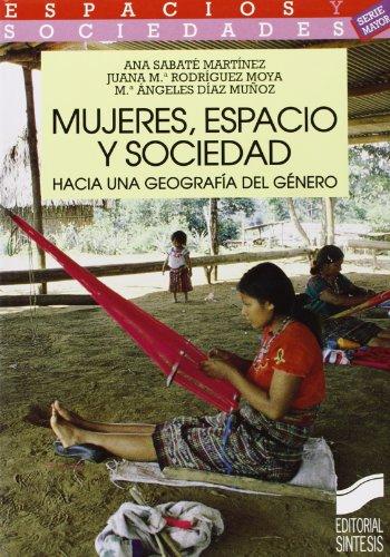 9788477383413: Mujeres, espacio y sociedad: hacia una geografía del género (Espacios y sociedades. Mayor)
