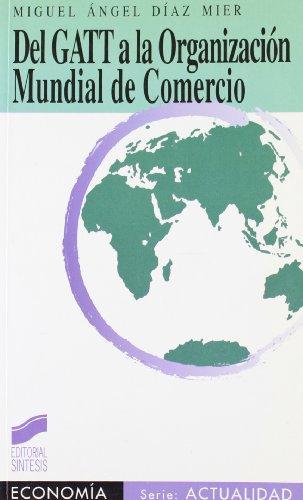 Resultado de imagen para Del gatt a la organización mundial de comercio miguel diaz