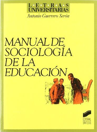MANUAL DE SOCIOLOGÍA DE LA EDUCACIÓN: GUERRERO SERÓN, ANTONIO