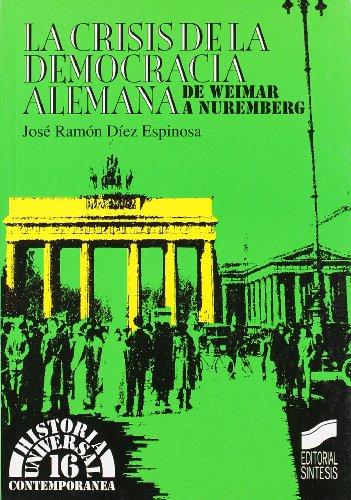 9788477383550: Crisis de La Democracia Alemana de Weimar a Nuremb (Spanish Edition)