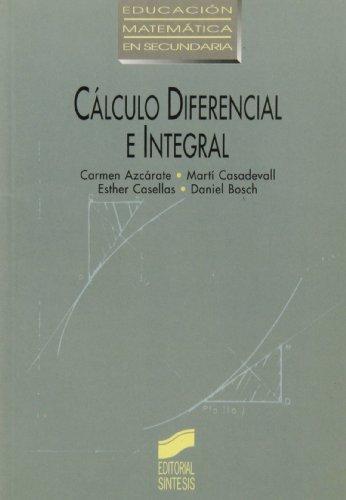 CÁLCULO DIFERENCIAL E INTEGRAL: AZCÁRATE, C.;CASADEVALL, M.;CASELLAS, E.;BOSH, D.