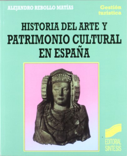 9788477383963: Historia del arte y patrimonio cultural en España (Gestión turística)