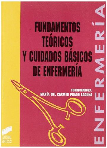 Fundamentos Teoricos y Cuidados Basicos de Enferme (Spanish Edition): Maria del Carmen Prado Laguna