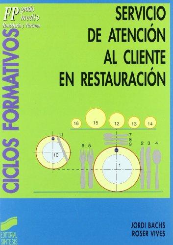 Servicio de Atencion Al Cliente En Restauracion: Bachs, Jordi; Vives,