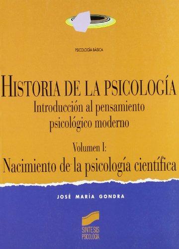 HISTORIA DE LA PSICOLOGÍA. VOL. I: NACIMIENTO: GONDRA, JOSÉ MARÍA