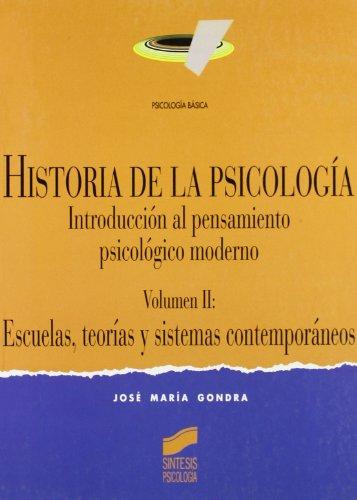 Historia de La Psicologia - Volumen II: Jose Maria Gondra