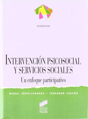 Intervención psicosocial y servicios sociales (Síntesis psicología.: Miguel López Cabanas;